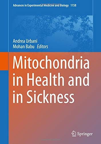 Mitochondria in Health and in Sickness (Advances in Experimental Medicine and Biology) (Mitochondrial Medicine)