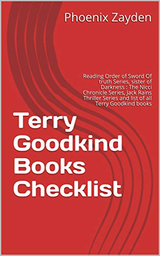 Terry Goodkind Books Checklist: Reading Order of Sword Of truth  Series, sister of Darkness : The Nicci Chronicle Series, Jack Rains Thriller Series and list of all Terry Goodkind books (Terry Goodkind Sword Of Truth Series List)