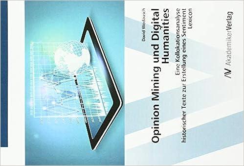 Opinion Mining Und Digital Humanities Eine