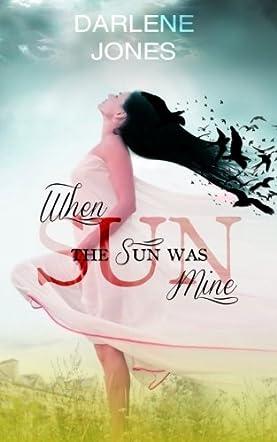 When the Sun was Mine