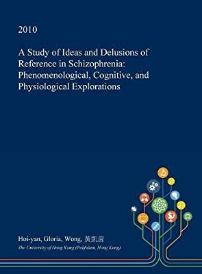 A Study of Ideas and Delusions of Reference in Schizophrenia