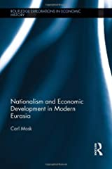 Nationalism and Economic Development in Modern Eurasia (Routledge Explorations in Economic History) Hardcover