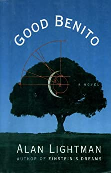 GOOD BENITO: A Novel by [Lightman, Alan]
