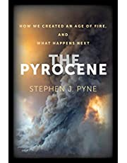 The Pyrocene: How We Created an Age of Fire, and What Happens Next