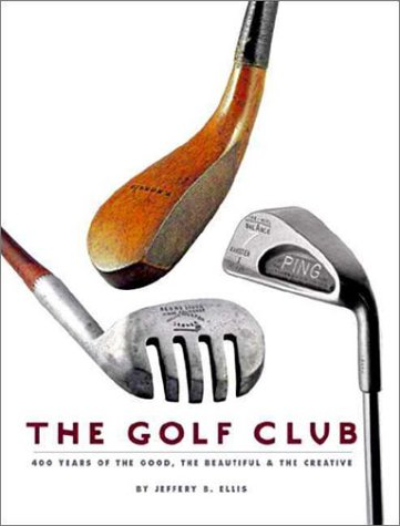 The Golf Club: 400 Years of The Good, The Beautiful, and The Creative