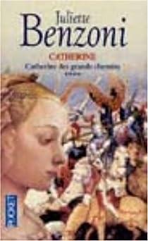 Catherine, tome 4 : Catherine des grands chemins par Benzoni