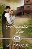 An Incomparable Love (Rushing Into Love Western Romance Book 3)