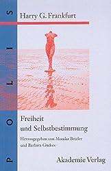Freiheit Und Selbstbestimmung: Ausgewählte Texte (Polis) (German Edition)