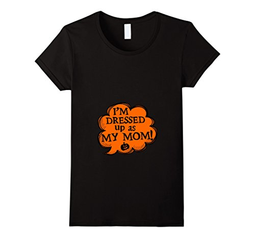 All Dressed Up Costumes (Womens I'm Dressed Up As My Mom T-shirt Mother's Life Mother's Day Large Black)