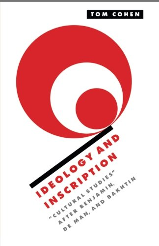 Ideology and Inscription: 'Cultural Studies' after Benjamin, De Man, and Bakhtin (Literature, Culture, Theory)