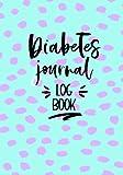 Diabetes Journal Log Book: Diabetic Notebook