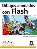 Dibujos animados con Flash/ Animated Drawings with Flash (Spanish Edition)