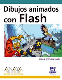 Dibujos animados con Flash/ Animated Drawings with Flash (Spanish Edition) by Anaya Multimedia-Anaya Interactiva