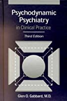 Psychodynamic Psychiatry in Clinical Practice, Third Edition