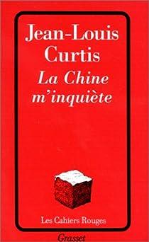 La Chine m'inquiète par Curtis