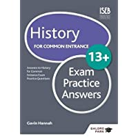 History for Common Entrance 13+ Exam Practice Answers (Galore Park Common Entran/13+)
