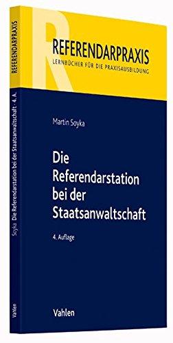 Die Referendarstation bei der Staatsanwaltschaft Taschenbuch – 30. Oktober 2016 Martin Soyka Vahlen 3800651556 Strafrecht