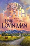 Hard Lovin' Man, Lorraine Heath, 0739439057