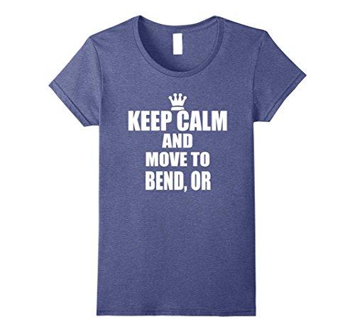 Womens Keep Calm Move Bend Oregon State Town City USA T Shirt Medium Heather - Shops Bend Oregon Gift