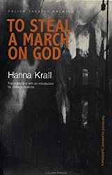 To Steal a March on God (Polish Theatre Archive)