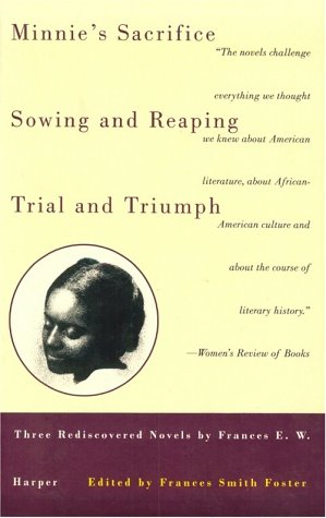 Books : Minnie's Sacrifice, Sowing and Reaping, Trial and Triumph: Three Rediscovered Novels by Frances E.W. Harper (Black Women Writers Series)