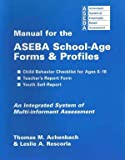 Manual for the ASEBA School-Age Forms and Profiles, Achenbach, Thomas and Rescorla, Leslie, 0938565737