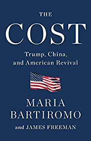 The Cost: Trump, China, and American Revival