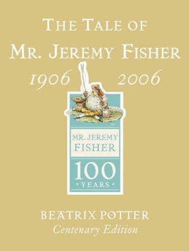 The Tale of Mr. Jeremy Fisher by Beatrix Potter (2006-03-30)