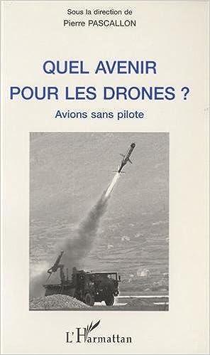 Livre gratuits en ligne Quel avenir pour les drones ? Avions sans pilote pdf, epub