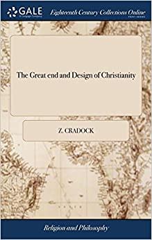 Utorrent Descargar En Español The Great End And Design Of Christianity: In A Sermon Preached By ... Z. Cradock Torrent PDF