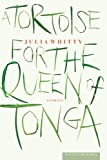 A Tortoise for the Queen of Tonga, Julia Whitty, 0618119809
