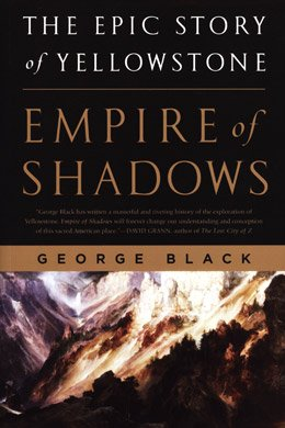 Download Empire of Shadows: The Epic Story of Yellowstone PDF