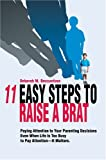 11 Easy Steps to Raise a Brat, Deborah Boccanfuso, 0595663524