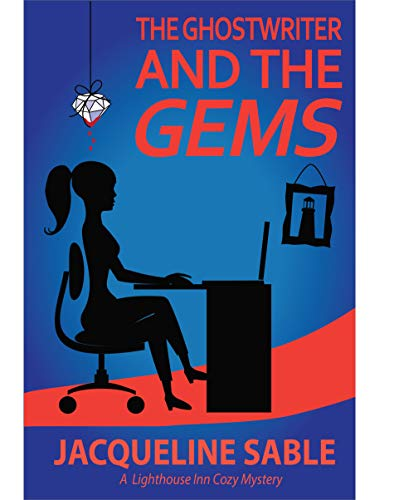 The Ghostwriter and the Gems (A Lighthouse Inn Cozy Mystery Book 1) by [Sable, Jacqueline, Rose, Elizabeth]
