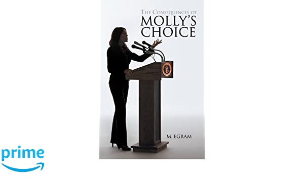 The Consequences of Molly's Choice