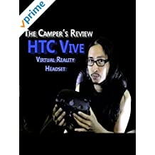 HTC Vive Virtual Reality Headset - The Camper's Review