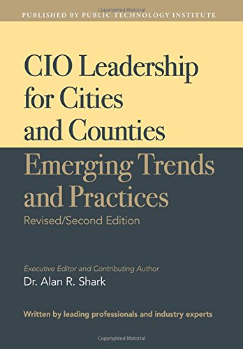 CIO Leadership for Cities and Counties - Emerging Trends and Practices: Second Edition
