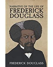 Narrative of the Life of Frederick Douglass: Life of an American Slave
