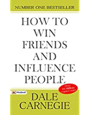 How to Win Friends and Influence People (Illustrated): Dale Carnegie's all time International Best Selling Self-Help Books Ever Published.