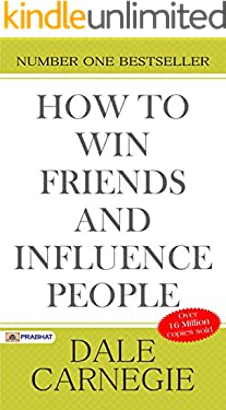 How to Win Friends and Influence People: Dale Carnegie's all time International Best Selling Self-Help Books
