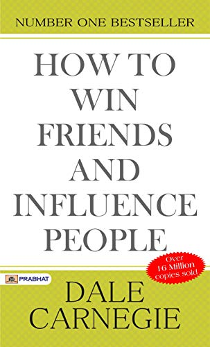 Image for How to Win Friends and Influence People (Illustrated): Dale Carnegie's all time International Best Selling Self-Help Books Ever Published.: Dale Carnegie's ... Self-Help Books Ever Published. (Revised)