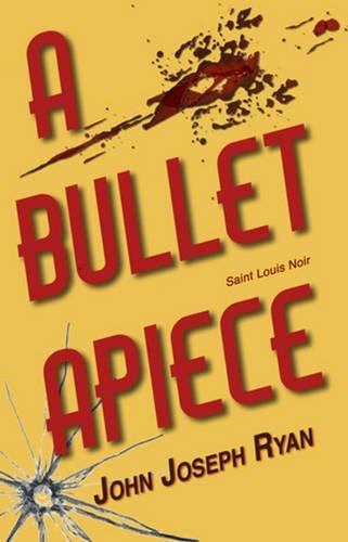 A Bullet Apiece: Saint Louis Noir