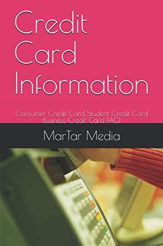 Credit Card Information: Consumer Credit Card Student Credit Card Business Credit Card FAQ