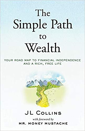 The Simple Path to Wealth: Your road map to financial independence