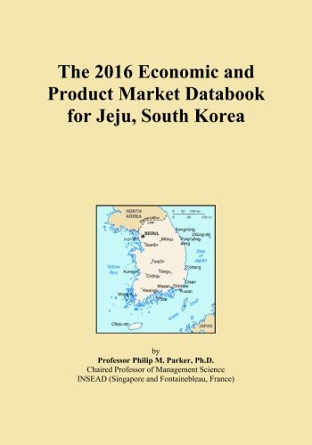 The 2016 Economic and Product Market Databook for Jeju, South Korea