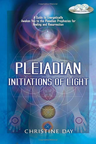 Pleiadian Initiations of Light: A Guide to Energetically Awaken You to the Pleiadian Prophecies for Healing and Resurrection Paperback – February 20, 2010