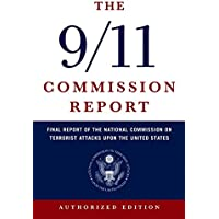The 9/11 Commission Report: Final Report of the National Commission on Terrorist Attacks Upon the United States (Authorized Edition)