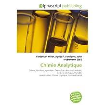 Chimie Analytique: Chimie, Pyrolyse, Hydrolyse, Électrolyse, Antoine Lavoisier, Élément chimique, Variable quantitative, Chimie physique, Gaston Charlot