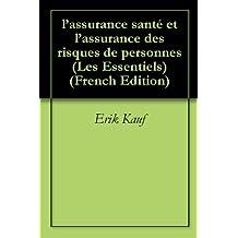 l'assurance santé et l'assurance des risques de personnes (Les Essentiels t. 6) (French Edition)