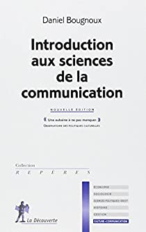 Introduction aux sciences de la communication par Bougnoux
